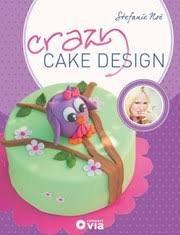 Stefanie Noé Crazy Cake Design